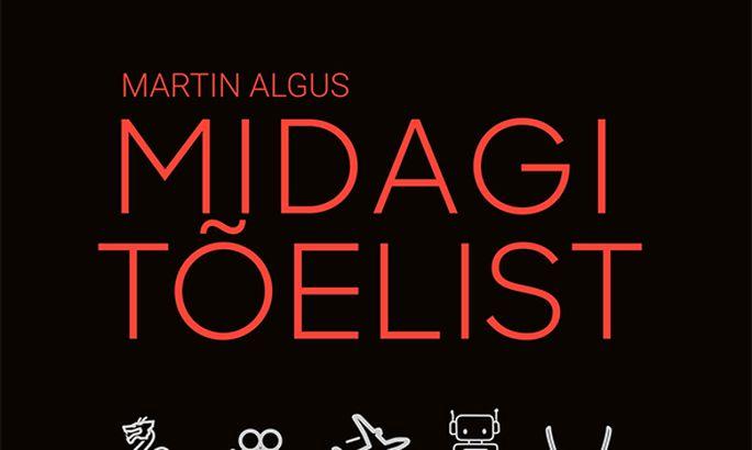 6045ef88817 Martin Alguse uus tekst tuleb reedel välja nii romaani kui ka ...