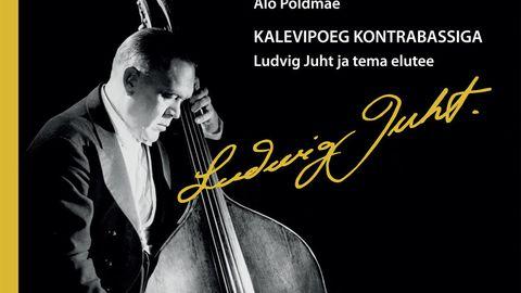Ilmunud on Alo Põldmäe raamat kontrabassimängija Ludvig Juhtist